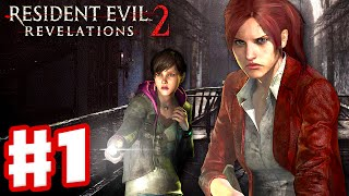 Resident Evil Revelations 2 - Gameplay Walkthrough Part 1 - Episode 1: Penal Colony (PS4)