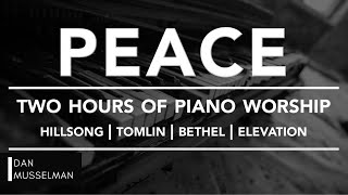 PEACE - Two hours of Worship Piano | Hillsong | Tomlin | Bethel | Elevation