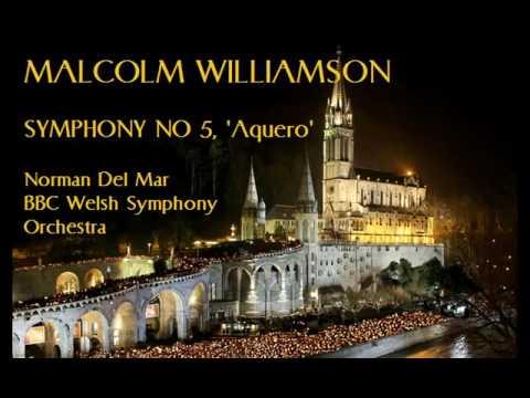 Malcolm Williamson: Symphony No 5, 'Aquero' [Del Mar-BBC WSO] radio premiere