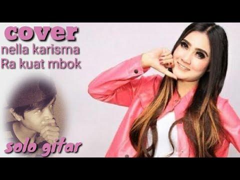#chord Ra Kuat Mbok - Nella Karisma Cover Solo Gitar (rythem/bass/melody)