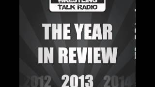 Wrestling Talk Radio - 2013 - The Year In Review (Jahresrückblick)