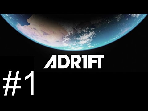 Adr1ft - Part 1 - Caught Adrift [Let's Play Adr1ft / Gameplay]