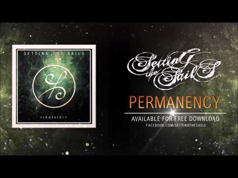 "Setting The Sails - ""PERMANENCY"" (new Single - free Download!) von YouTube · Dauer:  4 Minuten 25 Sekunden"