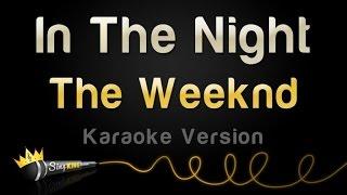 The Weeknd In The Night Karaoke Version