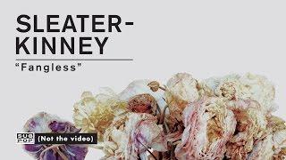 Sleater-Kinney - Fangless