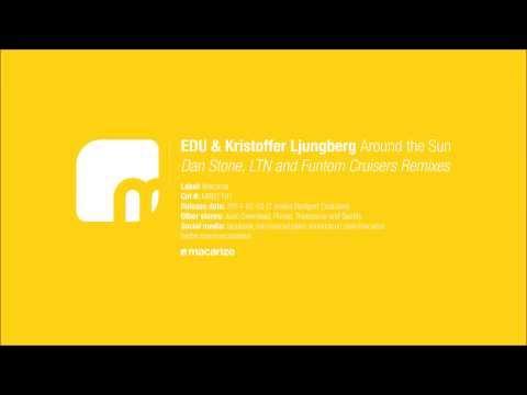 EDU & Kristoffer Ljungberg - Around the Sun (LTN Remix) [Macarize]