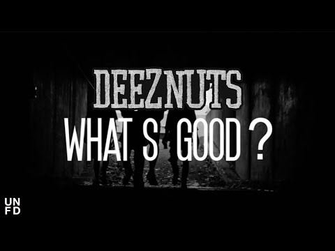 Deez Nuts - What's Good [Official Music Video]