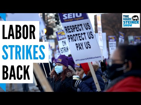 2021 could be the year labor STRIKES BACK