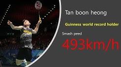 Badminton Smash speed Guinness world record holder - Tan boon heong