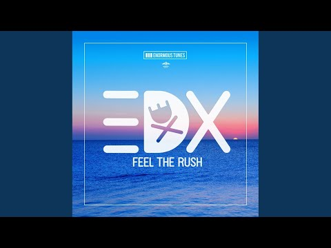 Feel the Rush (Original Club Mix)