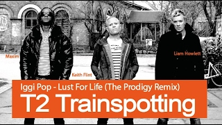 Iggy Pop - Lust For Life (The Prodigy Remix). T2 Trainspotting 2 trailer (Gordy Edit).