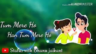 bahar banke aao kabhi tumhari duniya mein || whatsApp status video || 2019 ||