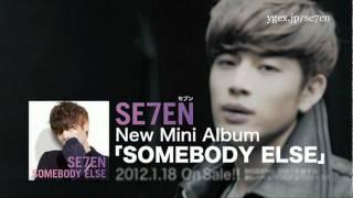 SE7EN / 「SOMEBODY ELSE」SPOT