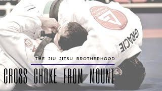 BJJ Cross Choke from Mount | Jiu Jitsu Brotherhood