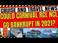 COULD CARNIVAL ROYAL CARIBBEAN OR NORWEGIAN REALLY GO UNDER? CRUISE AND TRAVEL NEWS