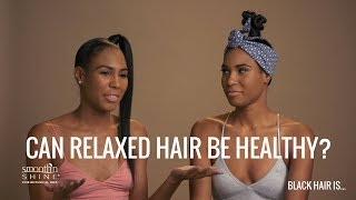 Can relaxed hair be healthy?  | Black Hair Is...