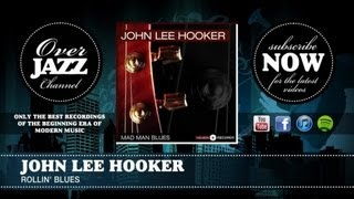 Watch John Lee Hooker Rollin Blues video