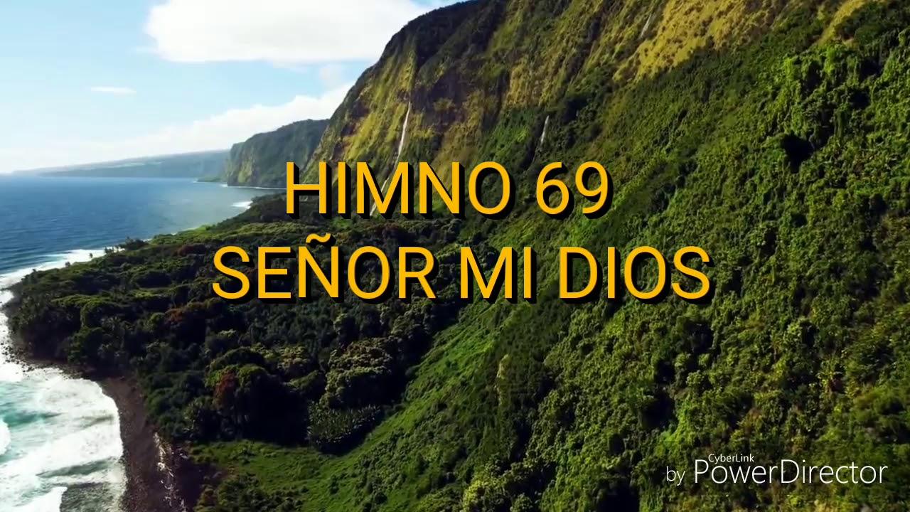 Himno 69 - SEÑOR MI DIOS - NUEVO HIMNARIO ADVENTISTA