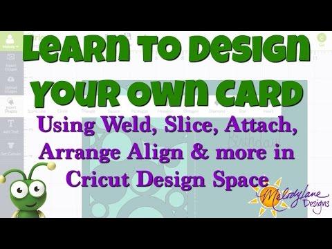 Weld, Slice, Attach, design your own Card in Cricut Design Space