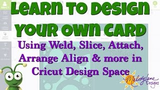 Weld, Slice, Attach, design your own Card in Cricut Design Space