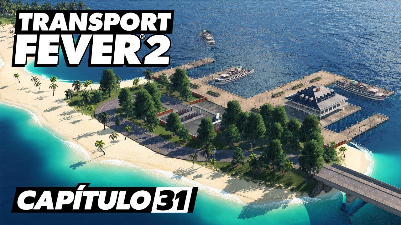 Transport Fever 2 - Cap. 31 - La gran expansión marítima