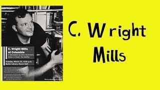 C. Wright Mills Kimdir.?