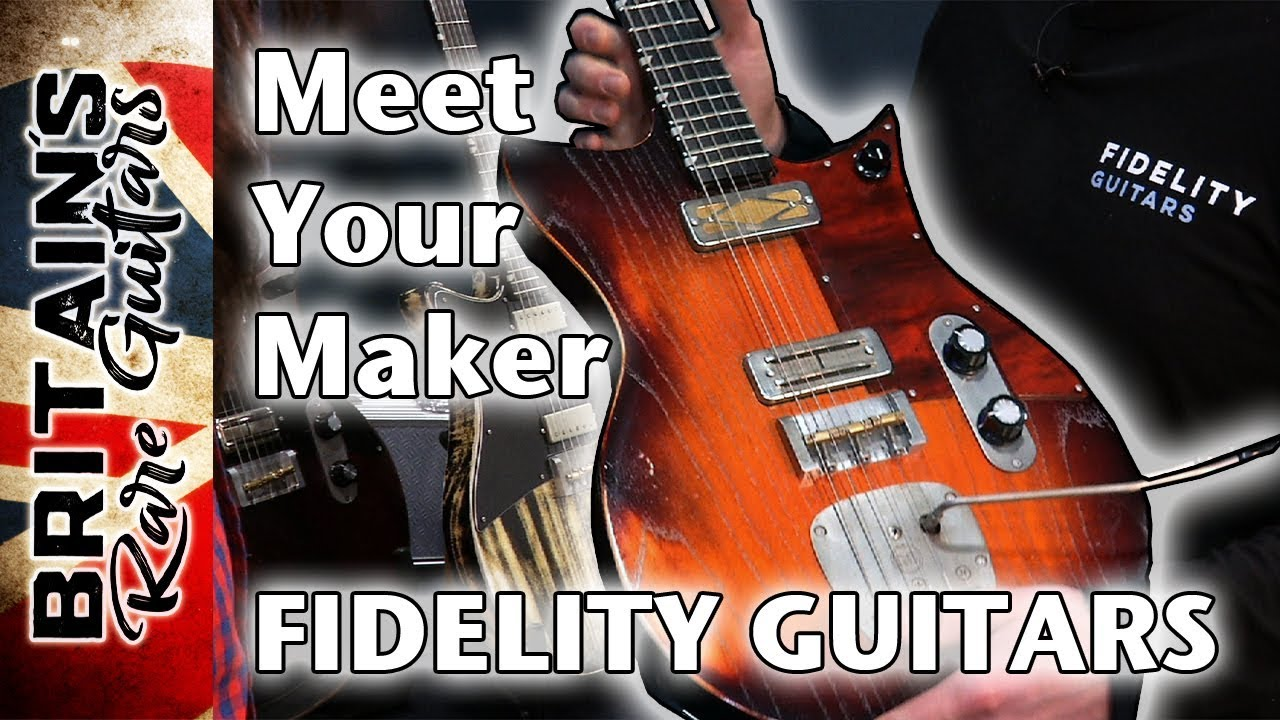Britain's Rare Guitars -  Fidelity Guitars, Cambridge UK