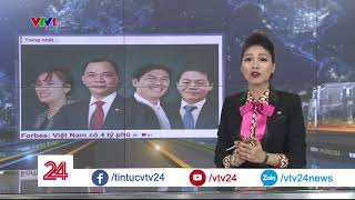 Tỷ phú đô la Mỹ, Việt Nam xuất hiện 4 gương mặt - Tin Tức VTV24