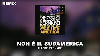 Alessio Bernabei Non è Il Sudamerica Bocchetti Bootleg Remix