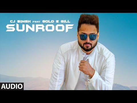 New Punjabi Songs 2020  Sunroof Full Audio Song Cj Singh, Gold E Gill  Latest Punjabi Songs