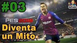 PES 2019 - Gameplay ITA - DIVENTA UN MITO #03 - Carriera a rischio...