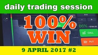 IQ Option Daily Trading 9 April  2017 NO LOSE 100% WIN SIMPLE STRATEGY