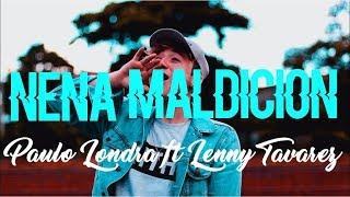 Nena Maldicion  S   - Paulo Londra Ft Lenny Tavarez