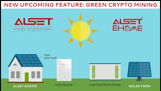 Alset EHome New Upcoming Feature: Green Crypto Mining