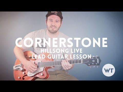 Cornerstone - Hillsong - Lead Guitar Lesson