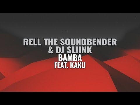 Rell The Soundbender & DJ Sliink - Bamba Ft. KAKU
