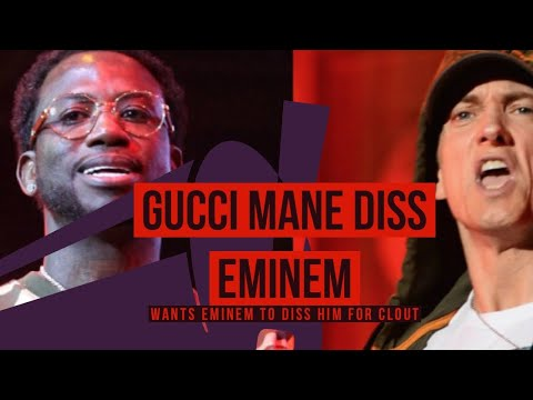 GUCCI MANE DISS EMINEM Wants Him to Diss Him for the Clout true 'Evil Genius'