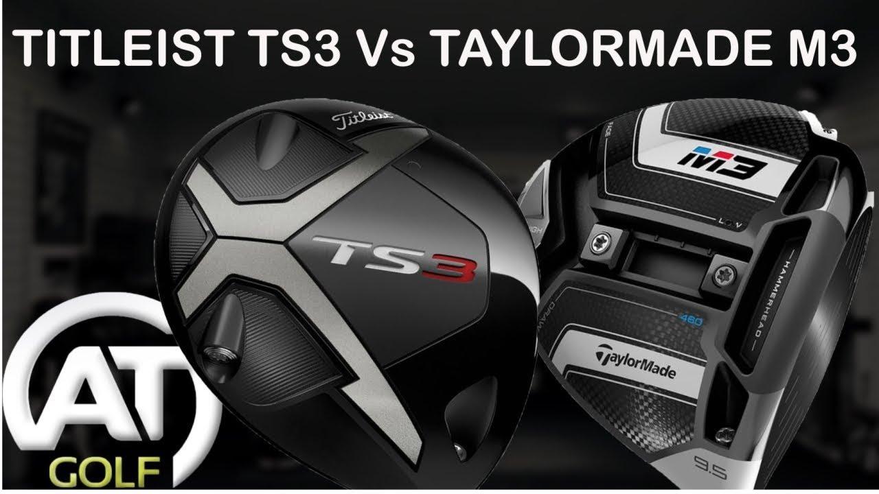 TITLEIST TS3 DRIVER Vs TAYLORMADE M3 DRIVER