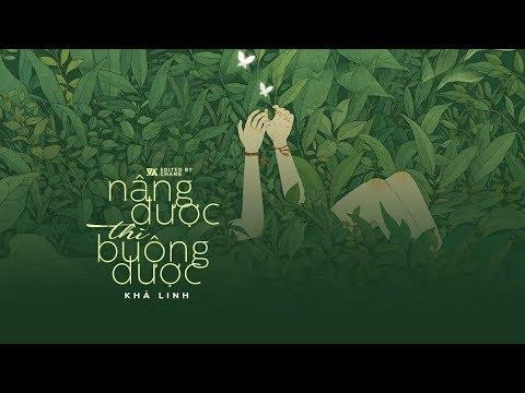 Nâng Được Thì Buông Được - Khả Linh 「Lyrics Video」 #Chang