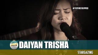 Daiyan Trisha - Stargazing #FlyFmStripped