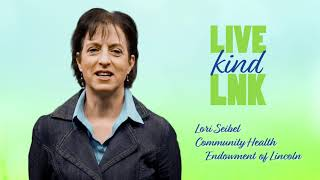 Live Kind LNK: Lori Seibel, Community Health Endowment of Lincoln