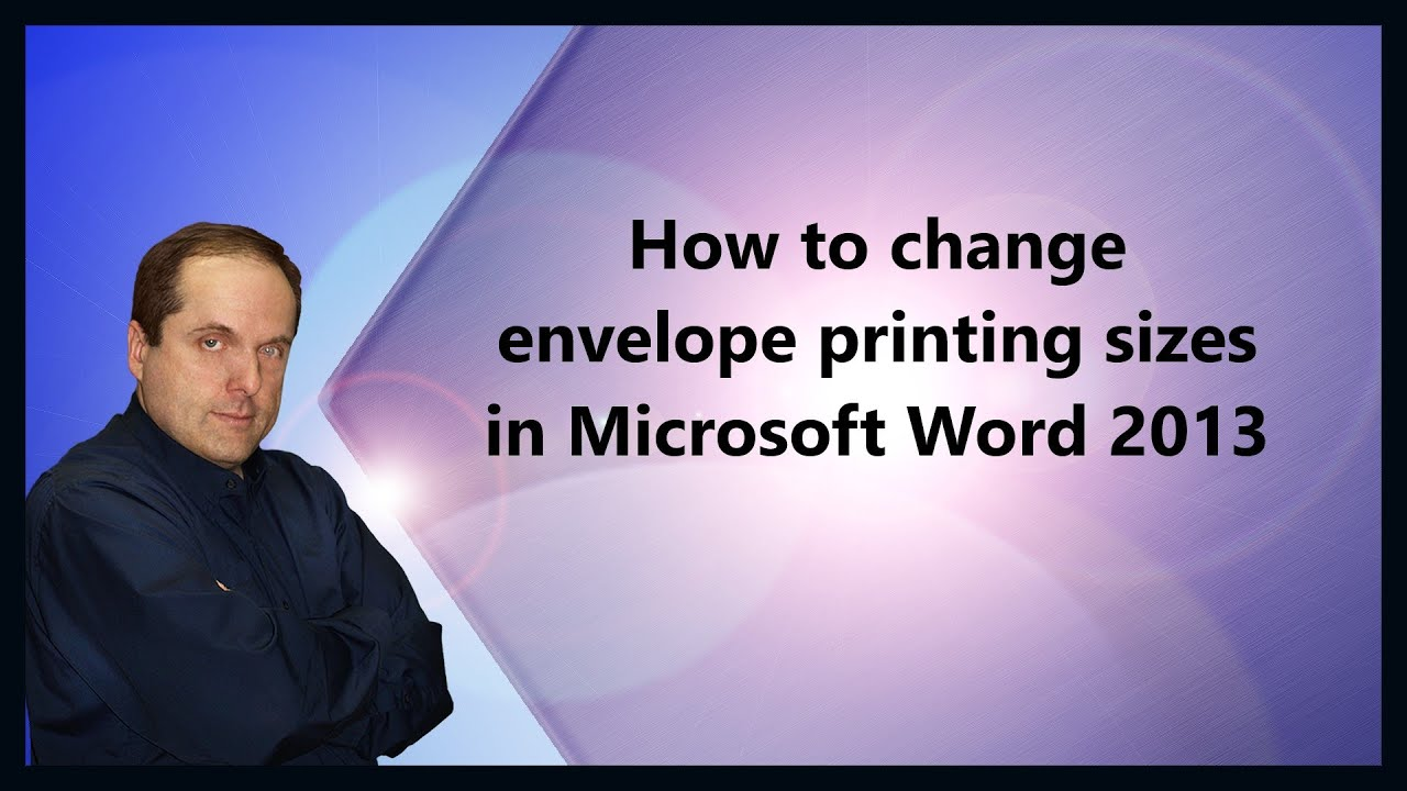 How To Change Envelope Printing Sizes In Microsoft Word 2013