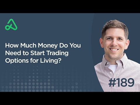 How Much Money Do You Need to Start Trading Options for Living? [Episode 189]