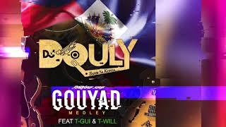 DJ Douly feat T-Gui & T-Will - Toujou Sou Gouyad (Medley)
