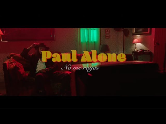 Paul Alone - No me rayes (Videoclip Oficial)