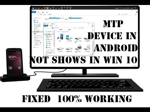 How To Fix Android MTP Device Not Showing In Windows 10 Update 100% Working