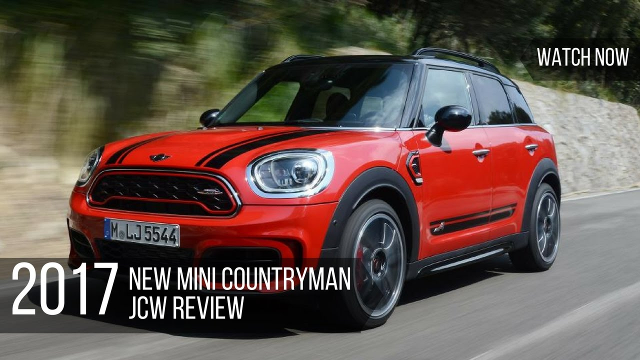 Watch Now 2017 Mini Countryman Jcw Review
