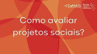 Como avaliar projetos sociais?