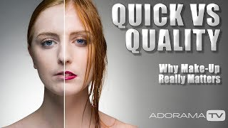 Quick vs Quality, Why Make-up Matters: Take and Make Great Photography with Gavin Hoey
