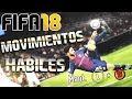 FIFA 18 - TODOS LOS MOVIMIENTOS HÁBILES Y TRUCOS | TUTORIAL